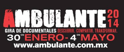 AMBULANTE en Monterrey Gira de Documentales. Descubrir, Compartir, tranformar.